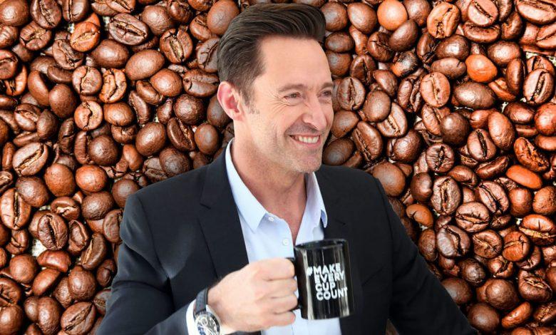 Hugh Jackman - Make every cup count